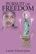 "Indian Girl's American Dream Ends With Unexpected Twist in New Novel, ""Pursuit of Freedom"""
