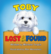 "Michele Terpin's New Book ""Toby: Lost & Found"" is a Delightful Story About an Adventurous Little Dog Who Leaves His Home to Become a Part of the Rescue Network"