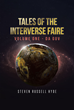 "Steven Russell Hyde's Newly Released ""Tales of the Interverse Faire"" is an Extraordinary Story about Five People Working Together to Stop a Threat from Destroying Lives"