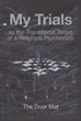 Author Describes his Experiences with 'Religious Psychopath' in 'My Trials'