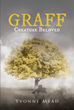 "Yvonne Mead's New Book ""GRAFF: Creature Beloved"" is an Enthralling Tale about a Woman's Encounter with a Strange and Legendary Creature"