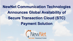 NewNet Announces Global Availability of Secure Transaction Cloud (STC) Payment Solution