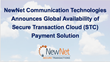 NewNet Communication Technologies Announces Global Availability of Secure Transaction Cloud (STC) Payment Solution