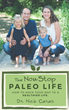 The Non-Stop Paleo Life Reveals Strategies to Make the Paleo Lifestyle Easy, Affordable, and a Family Affair
