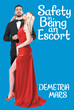 "Demetria Mars's Book ""Safety in Being an Escort"" is a Book With Safety Tips for Mainly Women Escorts, However the Legal Information is Valuable to Male Escorts as Well"