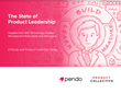 Pendo Publishes Inaugural State of Product Leadership Survey Results, Providing a First Glance at the Role, Influence and Mindset of Product Managers in Tech