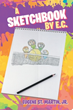 Eugene St. Martin, Jr. Announces Marketing Campaign for 'A Sketchbook by E.C.'
