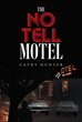 "Author Cathy Hunter's New Book ""The No Tell Motel"" Is an Engaging Memoir Recalling the Day-to-Day Management of a Motel and Its Guests"