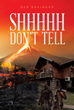 "Deb Brainard's New Book ""Shhhh Don't Tell"" is an Intriguing Journey Depicting the Wonders and Dangers of Nature and the Environment"