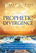 "Robert G. Paul's Newly Released ""Prophetic Divergence: Distinguishing Characteristics of the Third Prophetic Dimension"" is a Great Book on the Prophetic Ministry"