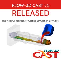 FLOW-3D CAST v5 Released