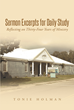 "Tonie Holman's Newly Released ""Sermon Excerpts for Daily Study: Reflecting on 34 Years of Ministry"" Is an Insightful Work of Excerpts from His Ministry-Related Studies"