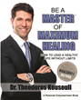 """Be A Master® of Maximum Healing"" Sheds Light on New Holistic Healing Through the Kousouli® Method"