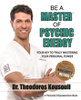 """Be A Master® of Psychic Energy"" Uncovers the Secret Workings of Energy, Healing, Prayer, Meditation, and Supernatural Abilities"