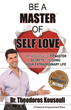"""Be A Master® of Self Love"" Brings New Hope to Humanity with Simple Steps Toward Loving Oneself Deeply"