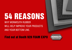 Visit Monmouth Rubber & Plastics at Foam Expo - Booth 928