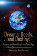 """Dreams, Deeds, and Destiny: Purpose and Possibility in the Space Age"" Now Available on Six Continents"
