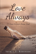 "Shimea L. Robinson's Newly Released ""Love Always: 33 Love Letters from God"" is a Devotional Book Filled With Encouraging Letters and Bible Verses"