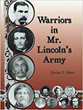 """Warriors in Mr. Lincoln's Army"""