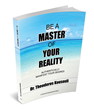"""Be A Master® of Your Reality"" Makes it Easy to Joyfully Uncover One's True Passion For Life"