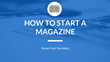 How to Start a Magazine: Shweiki Media Printing Company Presents a New Guide on Understanding the Numbers that Drive Business in Publishing
