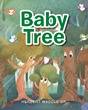 "Author Herbert Waddle Sr.'s new Book ""Baby Tree"" is a Charming Children's Story Celebrating the Important Ways that Trees Improve the Lives of People Everywhere"