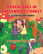"Author Stephanie Nasshahn's New Book ""Adventures in Englewood Forest: A Lesson in Confidence"" is a Colorful Children's Tale Featuring Fairy Sisters who Love to Help"