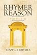 "Renwick Rhymer's New Book ""Rhymer Reason Volume II"" is a Captivating Composition Containing Profound and Heartwarming Poems About Life and Beauty"