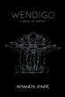 "Amanda Pape's New Book ""Wendigo A Book of Poetry"" is a Captivating Compilation of Elegiac Verses that Evoke the Reader's Sense of Foreboding"