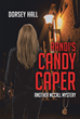 "Author Dorsey Hall's New Book ""Randi's Candy Caper: Another McCall Mystery"" is a Gripping Tale of Murder Set Amid the Rolling Hills of Kentucky Bluegrass Country"