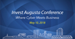 Invest Augusta 2018 - Speaker Lineup and Cyber Leadership Award Winner Announced.