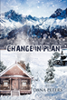 "Dana Peters's New Book ""Change in Plan"" is a Thrilling Story About an Assassin's Attempt to Protect a Friendly Town and its People from Her Dangerous Way of Life"