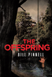 "Bill Pinnell's new Book ""The Offspring"" is a Tale Filled with Horrifying Secrets and a Macabre, Deadly Consequence"