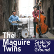 "The Maguire Twins--Drummer Carl & Bassist Alan--Display a Mastery of Their Craft That Belies Their Age on ""Seeking Higher Ground,"" Due Out March 30"