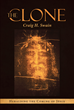 "Craig H. Swain's Newly Released ""The Clone: Heralding the Coming of Jesus"" Is a Thrilling Work About the Cloning of Jesus from the Shroud of Turin in Italy"