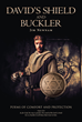"Author Jim Newnam's Newly Released ""David's Shield And Buckler"" is a Collection of Poetry That Inspires the Same Kind of Faith and Strength Warrior King David Had"