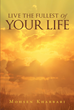 "Mohsen Khabbari's Newly Released ""Live the Fullest of Your Life"" is a Profound Book on Having the Passion to Overcome Hindrances to Having a Great and Peaceful Life"