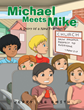 "Author Jerry Lee Smith's New Book ""Michael Meets Mike: A Story of a New Friendship"" Is a Children's Story That Gently Illustrates the Negative Consequences of Prejudice"