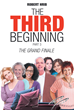 "Author Robert Hrib's New Book ""The Third Beginning, Part 3: The Grand Finale"" is a Fictional Tale of Relationships and Sexual Exploits enjoyed by a man named Robert"