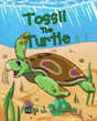 "Adam J. Johnson's Newly Released ""Tossii The Turtle"" is a Charming Book That Teaches a Lesson of God's Divine Plan for His Beloved Creation"