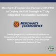 Merchants Foodservice Partners with FTNI to Deploy the Full Strength of Truly Integrated Receivables Solutions