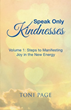 Author Publishes First Book in Series Inviting Readers to 'Speak Only Kindnesses'