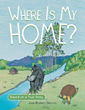 Joan Romney Groves Announces Release of 'Where Is My Home?'