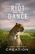 Best-Selling Young Adult Fiction Author To Release New Nature Documentary – The Riot and the Dance - in Theaters Nationwide for One Night on March 19