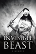 "Cassi Eve's Newly Released ""The Invisible Beast"" is a Poignant Story About Being a Widow at Twenty-Seven who Finds Hope Beyond Brokenness and Death"