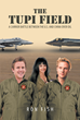 "Author Ron Fish's New Book ""The Tupi Field: A Carrier Battle between the US and China over Oil"" is a Riveting Military Thriller Set in the Skies Off the Coast of Brazil"