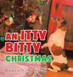 "Author Karen Nowicki's New Book ""An Itty Bitty Christmas"" is a Heartwarming Tale Featuring a Curious Pup with Many Questions About the Magic and Meaning of Christmas"