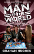"""Man of the World"" is a Riotous Account of British Adventurer Graham Hughes's Madcap Guinness World Record™ Expedition to Every Country in the World Without Flying"