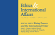 "Carnegie Council Presents Special Spring Issue of ""Ethics & International Affairs"" Journal, Featuring Roundtable on Rising Powers and the International Order"