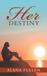 Author Alana Pullen Debuts With 'Her Destiny'